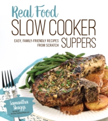 Real Food Slow Cooker Suppers, Paperback Book
