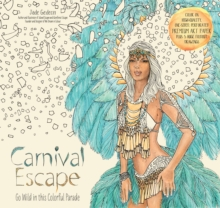 Carnival Escape : Go Wild in this Colorful Parade, Paperback Book