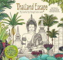 Thailand Escape : My Colorful Trip Through Exotic Lands, Paperback Book
