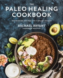 Nourish: The Paleo Healing Cookbook : Easy Yet Flavorful Recipes that Fight Autoimmune Illnesses, Paperback Book