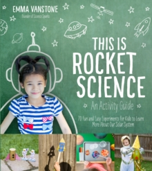 This is Rocket Science : An Activity Guide, Paperback / softback Book