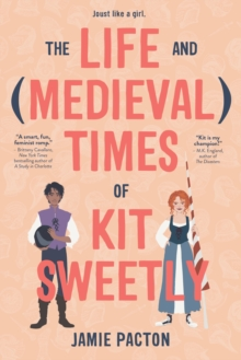 The Life and Medieval Times of Kit Sweetly, Hardback Book