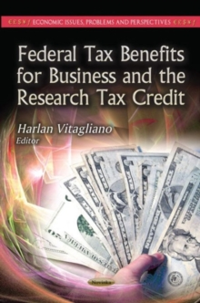 Federal Tax Benefits for Business & the Research Tax Credit, Paperback / softback Book