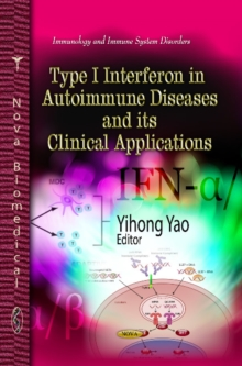 Type I Interferon in Autoimmune Diseases & Its Clinical Applications, Hardback Book