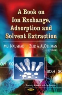 Book on Ion Exchange, Adsorption & Solvent Extraction, Hardback Book