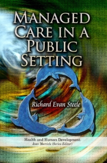Managed Care in a Public Setting, Paperback / softback Book