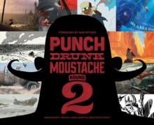 Punch Drunk Moustache : Independent Brewed Visual Storytelling Development 2, Paperback / softback Book