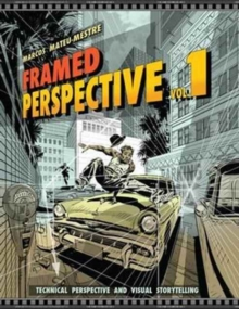 Framed Perspective Vol. 1 : Technical Perspective and Visual Storytelling, Paperback Book