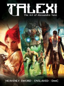 Talexi - The Concept Art of Alessandro Taini : Heavenly Sword, Enslaved and DmC, Paperback / softback Book