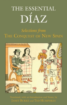 The Essential Diaz : Selections from The Conquest of New Spain, Hardback Book