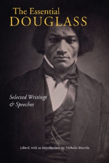 The Essential Douglass : Selected Writings and Speeches, Paperback / softback Book