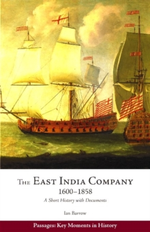 The East India Company, 1600-1858 : A Short History with Documents, Paperback / softback Book