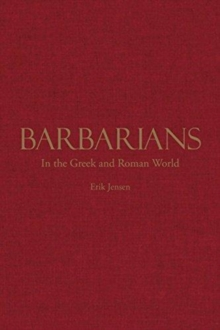 Barbarians in the Greek and Roman World, Hardback Book
