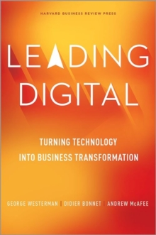 Leading Digital : Turning Technology into Business Transformation, Hardback Book