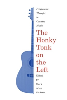 The Honky Tonk on the Left : Progressive Thought in Country Music, Hardback Book