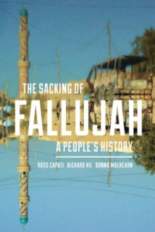 The Sacking of Fallujah : A People's History, Hardback Book