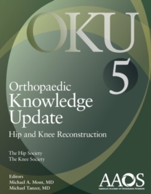 Orthopaedic Knowledge Update: Hip and Knee Reconstruction 5, Paperback Book