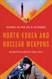 North Korea and Nuclear Weapons : Entering the New Era of Deterrence, Paperback Book