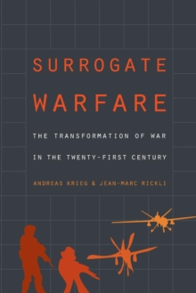 Surrogate Warfare : The Transformation of War in the Twenty-First Century, Paperback / softback Book