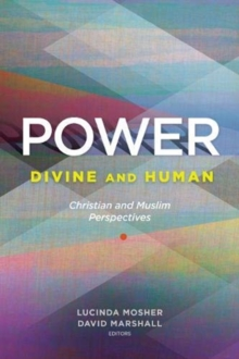 Power: Divine and Human : Christian and Muslim Perspectives, Paperback / softback Book