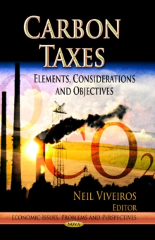 Carbon Taxes : Elements, Considerations & Objectives, Hardback Book