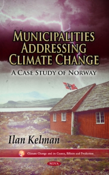 Municipalities Addressing Climate Change : A Case Study of Norway, Paperback / softback Book