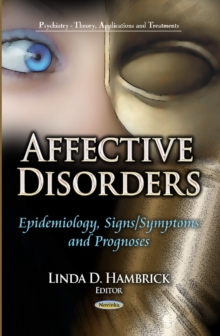 Affective Disorders : Epidemiology, Signs / Symptoms & Prognoses, Paperback / softback Book