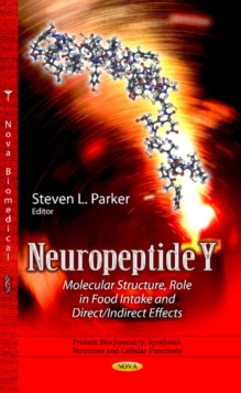 Neuropeptide Y : Molecular Structure, Role in Food Intake & Direct / Indirect Effects, Hardback Book