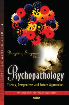Psychopathology : Theory, Perspectives & Future Approaches, Hardback Book