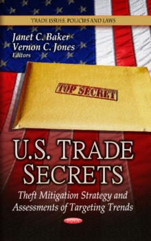 U.S. Trade Secrets : Theft Mitigation Strategy & Assessments of Targeting Trends, Hardback Book