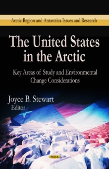 United States in the Arctic : Key Areas of Study & Environmental Change Considerations, Hardback Book