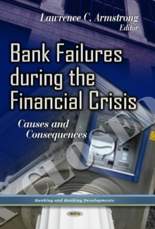 Bank Failures During the Financial Crisis : Causes & Consequences, Hardback Book