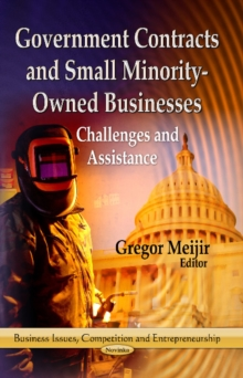 Government Contracts & Small Minority-Owned Businesses : Challenges & Assistance, Paperback / softback Book