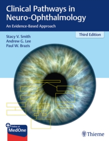 Clinical Pathways in Neuro-Ophthalmology : An Evidence-Based Approach, Hardback Book