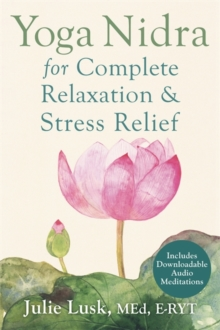 Yoga Nidra for Complete Relaxation and Stress Relief, Paperback Book