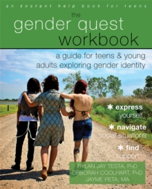 The Gender Quest Workbook : A Guide for Teens and Young Adults Exploring Gender Identity, Paperback Book