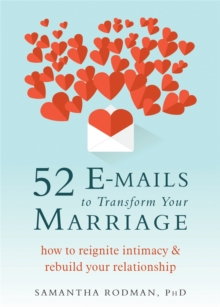 52 E-mails to Transform Your Marriage : How to Reignite Intimacy and Rebuild your Relationship, Paperback / softback Book