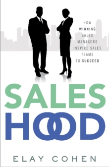 Saleshood : How Winning Sales Managers Inspire Sales Teams to Succeed, Hardback Book