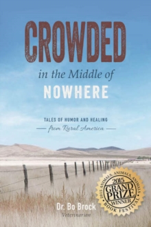 Crowded in the Middle of Nowhere : Tales of Humor and Healing from Rural America, Paperback Book