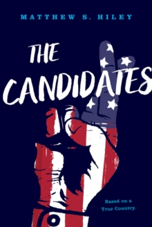 The Candidates : Based on a True Country, Paperback Book