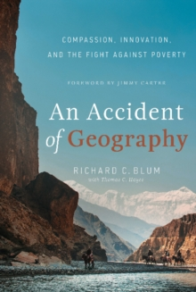 An Accident of Geography : Compassion, Innovation and the Fight Against Poverty, Hardback Book