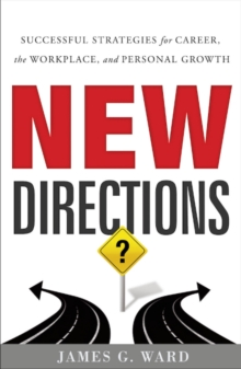 New Directions : Successful Strategies for Career, the Workplace and Personal Growth, Hardback Book