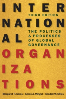 International Organizations : The Politics & Processes of Global Governance, Paperback Book