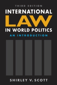 International Law in World Politics, Third Edition : An Introduction, Paperback / softback Book