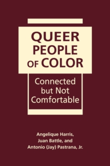 Queer People of Colour : Connected but NOT Comfortable, Hardback Book