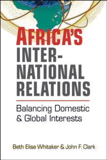 Africa's International Relations : Balancing Domestic and Global Interests, Paperback / softback Book