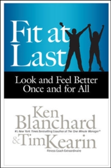 Fit at Last: Look and Feel Better Once and for All : Look and Feel Better Once and for All, Hardback Book