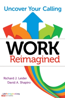 Work Reimagined: Uncover Your Calling, Paperback Book