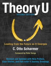 Theory U: Leading from the Future as It Emerges, Hardback Book