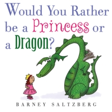 Would You Rather Be a Princess or a Dragon?, Hardback Book